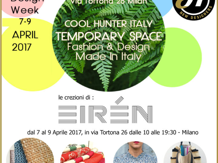 Eirén @  Cool Hunter Italy -Milano 7-9 Aprile – FuoriSalone